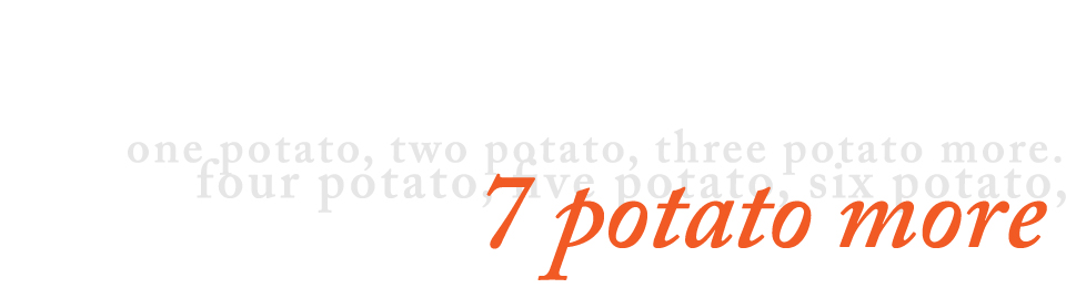 7 potato more